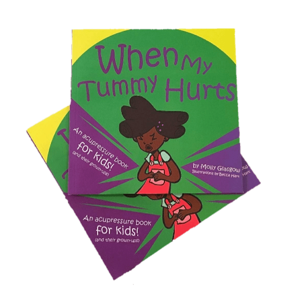 When My Tummy Hurts: An Acupressure Book for Kids and their Grown-Ups Stack