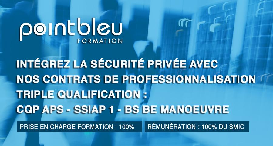 CONTRAT DE PROFESSIONNALISATION SECURITE : CQP APS + SSIAP 1 + BS BE Manoeuvre
