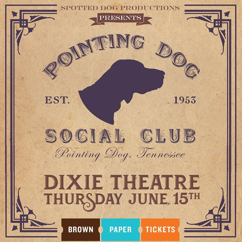Pointing Dog Social Club @ Dixie Theatre (6/15)