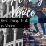 Best Things To Do In Venice Plus Where To Stay