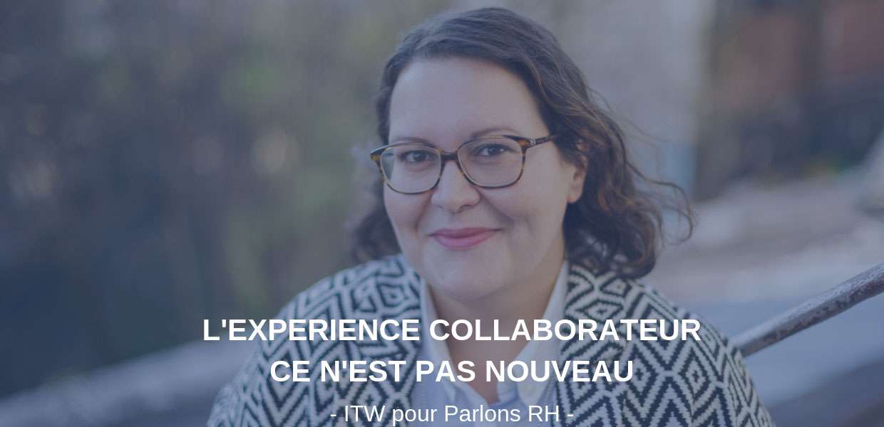 Experience-Collaborateur-itw-parlonsRH