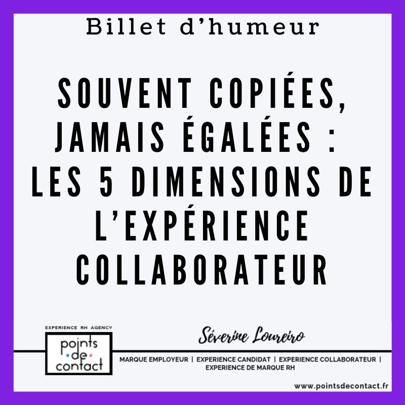 Billet d'humeur - Severine Loureiro - les 5 dimensions de l'Expérience Collaborateur