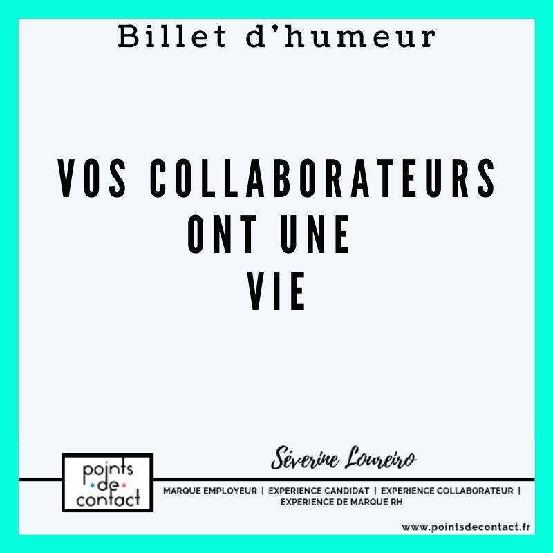 Billet d'Humeur - Vos collaborateurs ont une vie