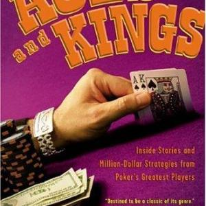 Bok: Aces and Kings: Inside Stories and Million-Dollar Strategies from Poker's Greatest Players