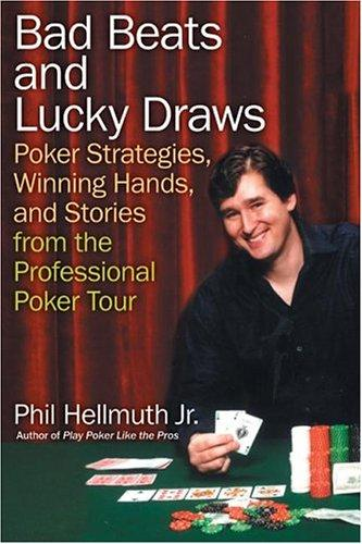 Bok: Bad Beats and Lucky Draws: Poker Strategies, Winning Hands, and Stories from the Professional Poker Tour