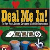 Bok: Deal Me In!: Online Cardrooms, Big Time Tournaments, and The New