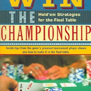 Bok: How to Win the Championship: Hold'em Strategies for the Final Table