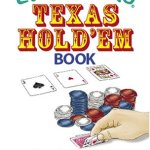 The Everything Texas Hold'em Book: Tips and tricks you need to take the pot