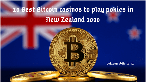 10 Best Bitcoin casinos to play pokies in New Zealand 2020