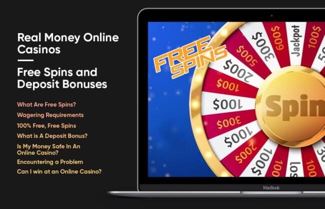 Real Money Online Casinos - Free Spins and Deposit Bonuses