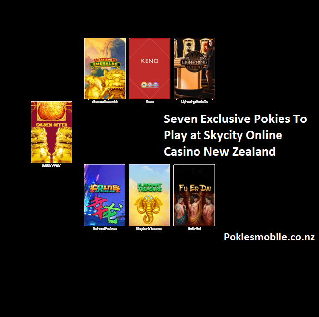 Seven Exclusive pokies to play at Skycity Online Casino in New Zealand