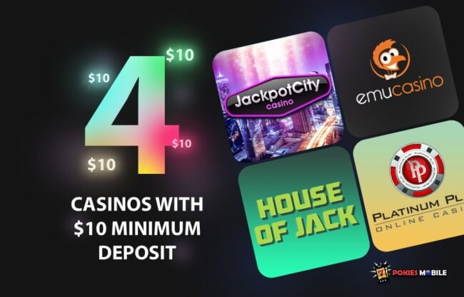 Top 4 Casinos with $10 Minimum Deposit