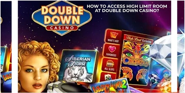 How to access high limit room at double down casino pokies