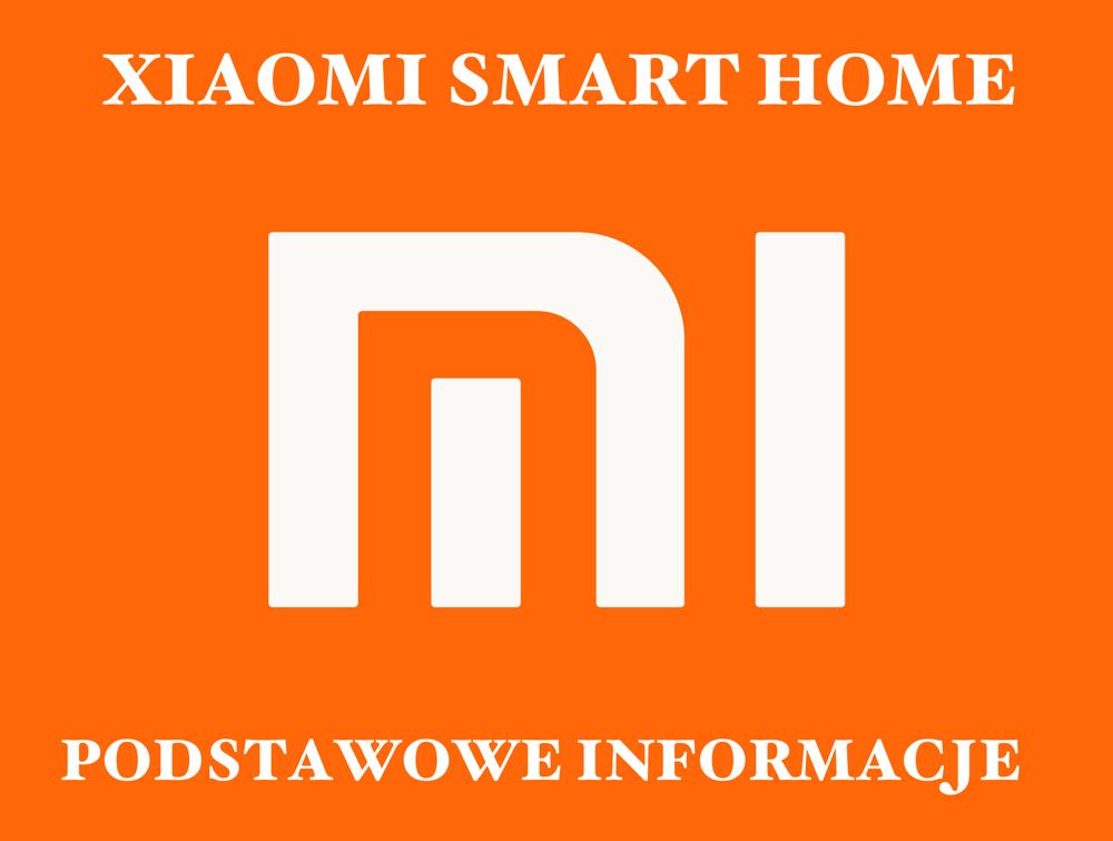 Xiaomi Smart Home - od czego zacząć?