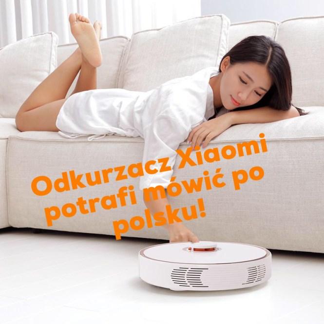 Xiaomi Vacuum Cleaner i Roborock potrafią mówić po polsku!