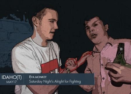 IDAHO, Saturday Night's Alright for Fighting, Eva Monkey