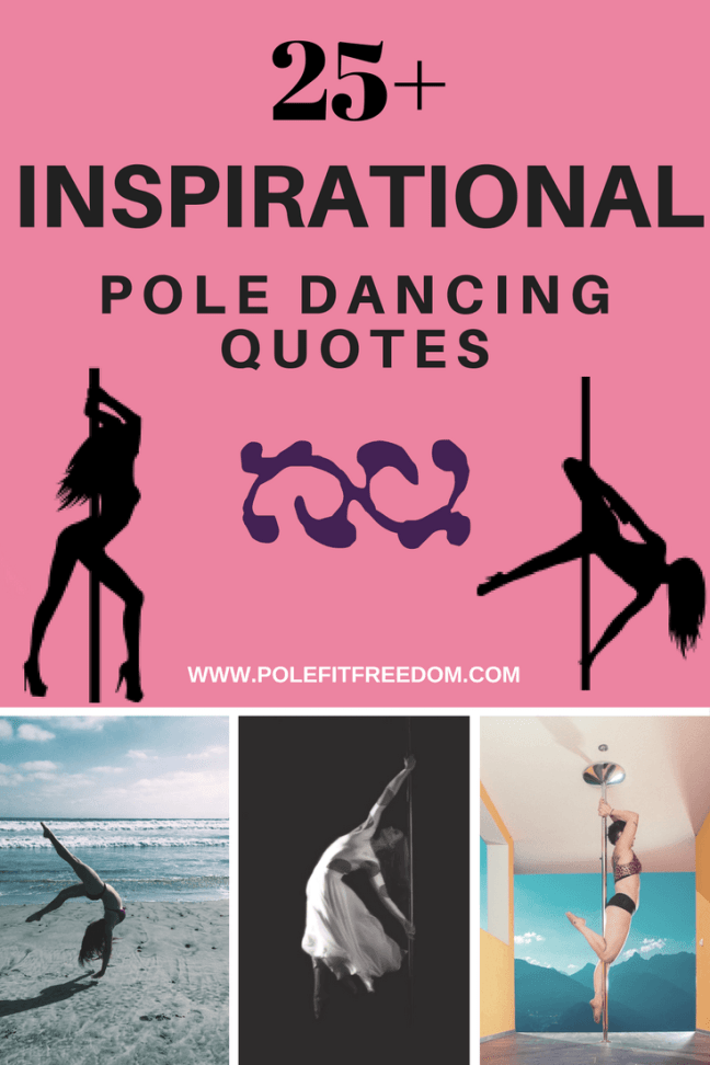Inspirational Pole Dancing Quotes To Motivate Pole Dancers Get