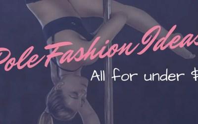 Pole Fashion Ideas For Under $20