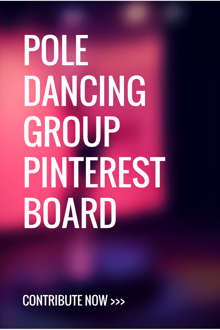 New Pinterest Group Board For Pole Dancers, Pole Dancing