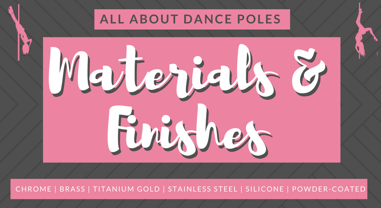 Chrome, Brass, Silicone or Steel? All About Dance Pole Finishes