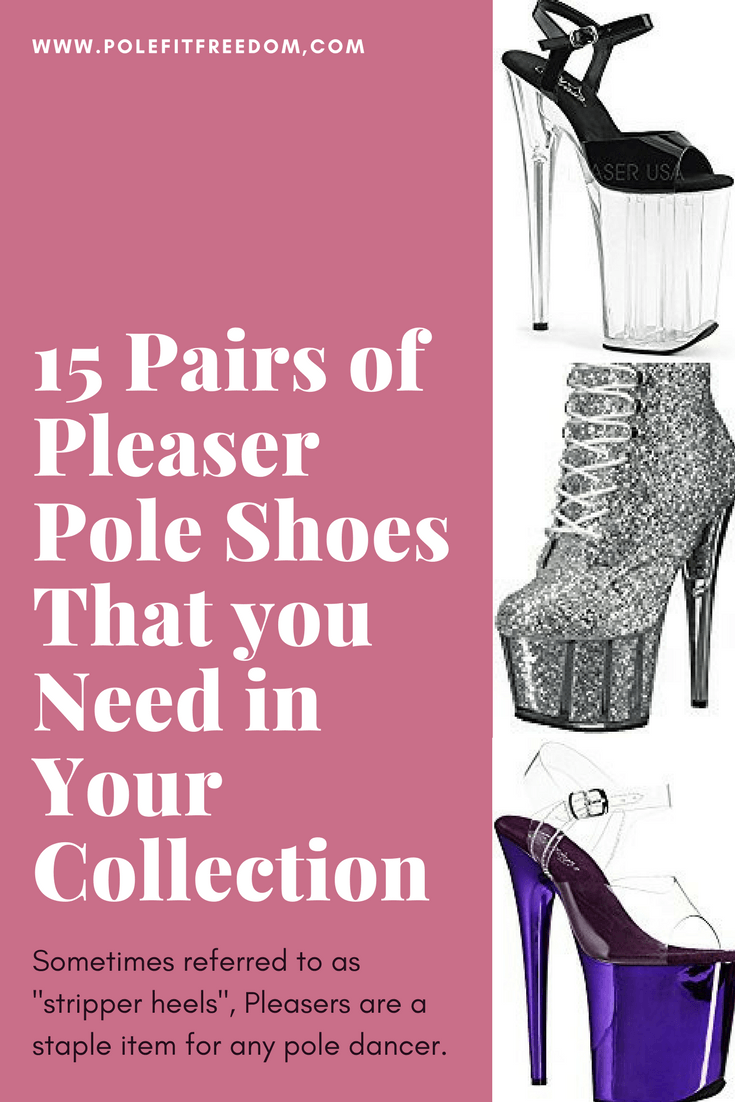 15 Pairs of Pleaser Pole Shoes that you need in your collection! SOmetimes called stripper heals, pleasers have been a pole dance essential for many years,