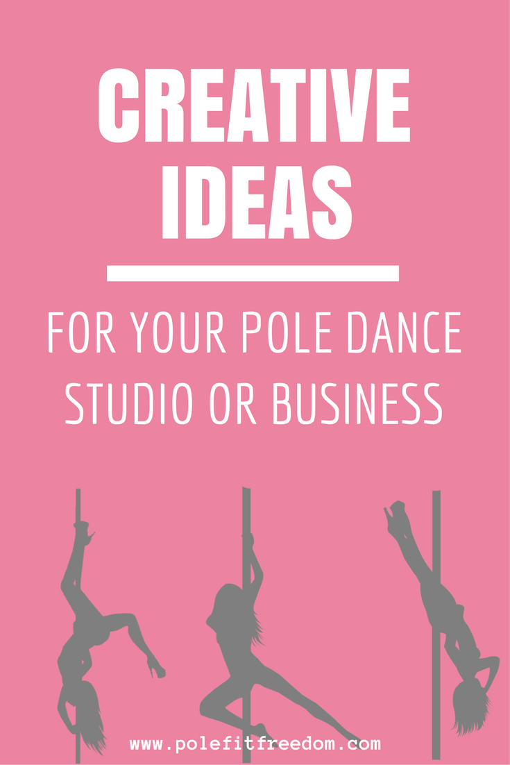Creative ideas for your pole dance studio or business