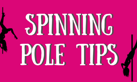 Tips for Pole Dancing with a Spinning Pole