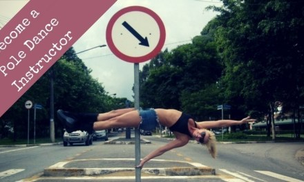 How to Become a Pole Dance Instructor