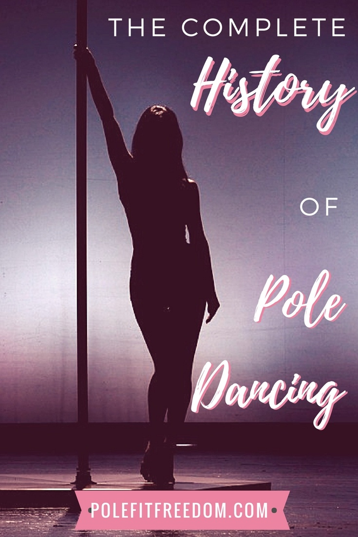 The Complete History of Pole Dancing - where it all began