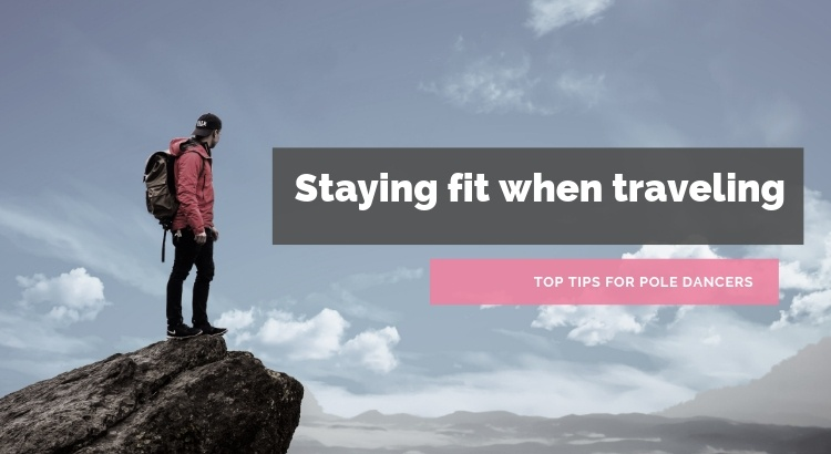 How to Stay Fit When Traveling [Guest Post] | Pole Fit Freedom