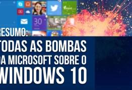 MUITAS NOVIDADES: todas as bombas da Microsoft sobre o Windows 10