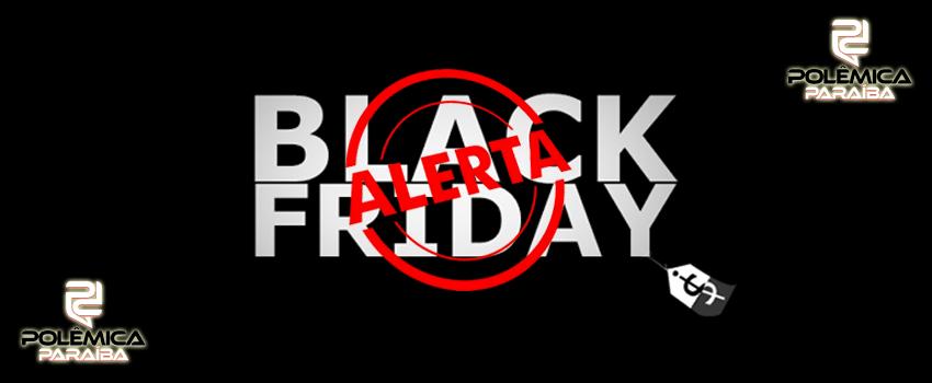 14e5f2ceb Falta 1 mês para Black Friday  veja preços para saber se desconto é real