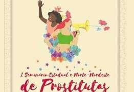 João Pessoa sedia o 1º Seminário Estadual Norte e Nordeste de Prostitutas