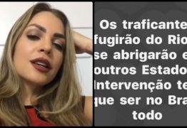 VEJA VÍDEO: Pâmela Bório, pré-candidata a Dep. estadual defende intervenção militar na Paraíba