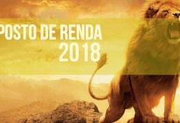 IMPOSTO DE RENDA 2018: Principais mudanças da declaração, calendário e tabelas  – SAIBA TUDO