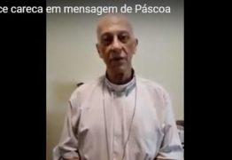 Após chocar com aparência debilitada Dom Aldo grava mensagem de Páscoa para redes sociais – VEJA VÍDEO