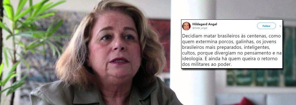 hildegard - 'EXECUÇÕES INSTITUCIONALIZADAS': Hildergard Angel critica entusiastas de novo golpe militar