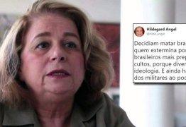 'EXECUÇÕES INSTITUCIONALIZADAS': Hildergard Angel critica entusiastas de novo golpe militar