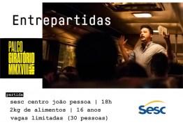 Sesc traz espetáculo Entrepartidas a João Pessoa dentro do Projeto Palco Giratório