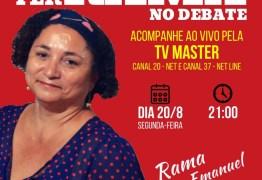 Rama Dantas participa do debate na TV master nesta Segunda-Feira