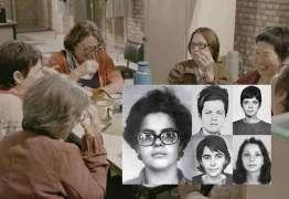 Com participação de Dilma, documentário sobre presas políticas será exibido no Festa Aruanda: VEJA VÍDEO