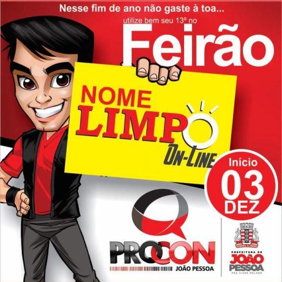 fera 576x1024 e1543836063754 - 'FEIRÃO NOME LIMPO' On-Line: secretário do Procon/JP convoca paraibanos a renegociarem suas dívidas durante esta semana