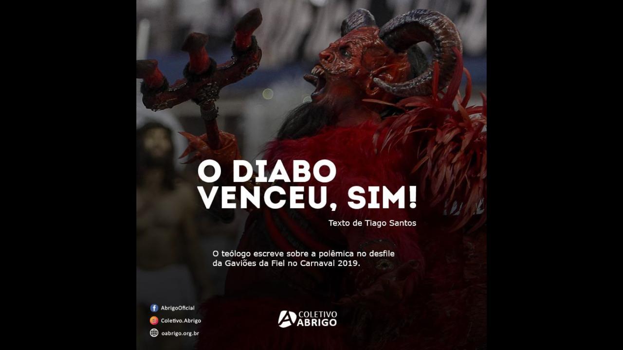 WhatsApp Image 2019 03 06 at 07.45.56 - O Diabo venceu, sim! - Por Tiago Santos