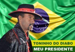 Toninho do Diabo proclamou-se presidente do Brasil