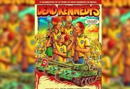 'VALENTÕES FASCISTAS': Ex-líder do Dead Kennedys chama banda de falsa e diz que vai emoldurar poster que critica o Governo Bolsonaro