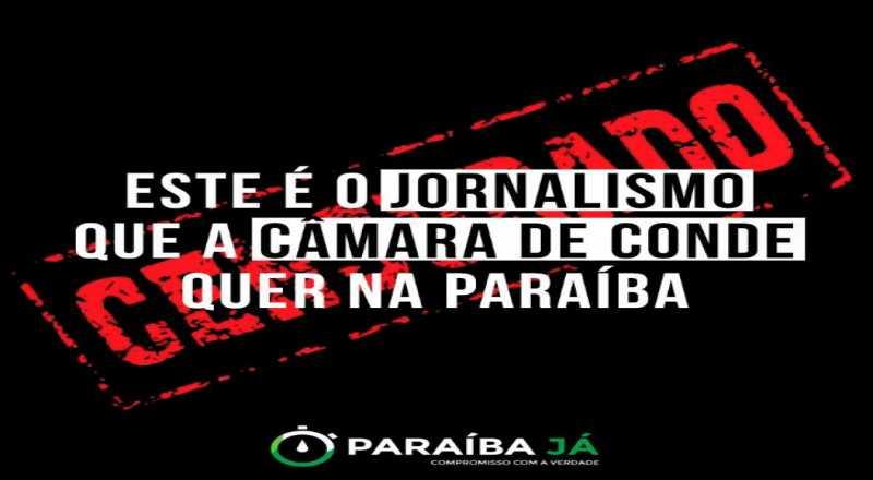 t 2 - JORNALISTAS AMORDAÇADOS? Câmara de Vereadores do Conde tenta censurar 'Paraíba Já' e SindJor se solidariza
