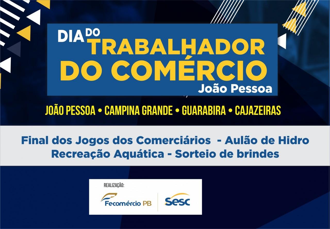 Comerciários - Sesc comemora Dia do Trabalhador do Comércio com muita animação em João Pessoa, Campina Grande, Guarabira e Cajazeiras