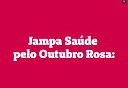 OUTUBRO DA PREVENÇÃO: Vista a camisa rosa e venha participar do Jampa especial