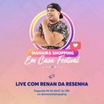 7d3290bd 8aab 44d8 9fa2 c4cd5fc7bb0d - Manaira Shopping terá lives no Instagram com Renata Uchôa, Renan da Resenha, Nara Marques, Kevin Ndjana e Mariah Yohana