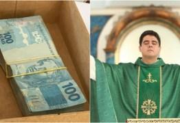 DESVIO DE R$ 120 MILHÕES: Padre afastado e Associação Filhos do Pai Eterno usavam 'laranjas' para lavar dinheiro, diz MP